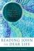 Reading John for Dear Life:A SpirituaWalk with the Fourth Gospel