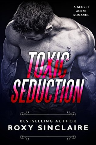 Toxic Seduction (CIA Agents #3)