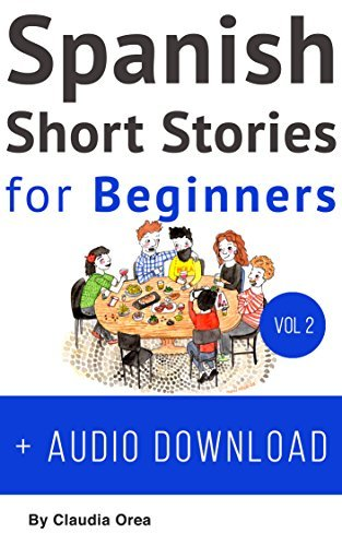 Spanish: Short Stories for Beginners + Audio Download Volume 2: Improve your reading and listening skills in Spanish