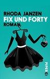 Fix und forty: Roman