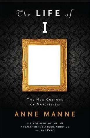 The Life of I: The New Culture of Narcissism