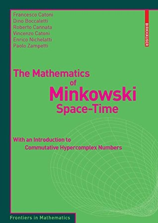 The Mathematics of Minkowski Space-Time: With an Introduction to Commutative Hypercomplex Numbers