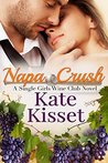 Napa Crush: Single Girls Wine Club (Wine Country Romance Series Book 2)