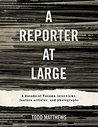 A Reporter At Large: A Decade of Tacoma Interviews, Feature Articles, and Photographs