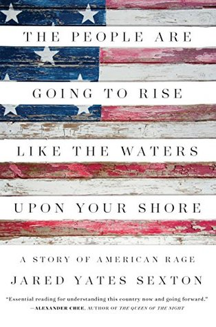 The People Are Going to Rise Like the Waters Upon Your Shore by Jared Yates Sexton