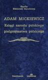 Księgi narodu i pielgrzymstwa polskiego by Adam Mickiewicz