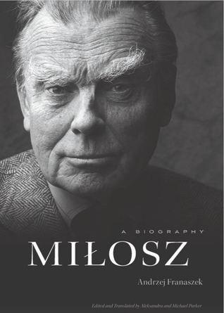 Milosz: A Biography