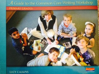 A Guide to the Common Core Writing Workshop Primar...
