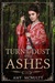 Turn to Dust and Ashes (Fall Far from the Tree, #2)