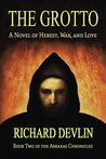 The Grotto: A Novel of Heresy, War, and Love (The Abraxas Chronicles Book 2)