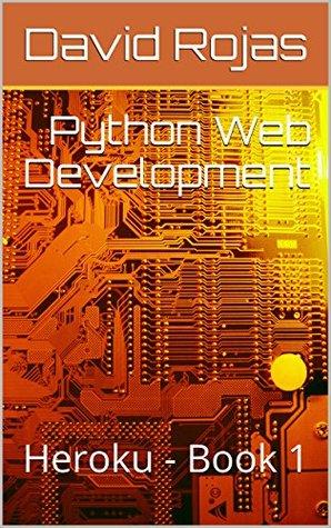 Python Web Development: Heroku - Book 1