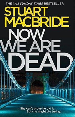 Now We Are Dead (Logan McRae #10.5)