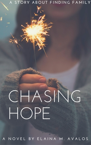 Chasing Hope by Elaina Avalos