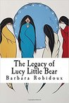 The Legacy of Lucy Little Bear