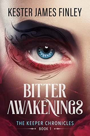 Bitter Awakenings (The Keeper Chronicles, Book 1)