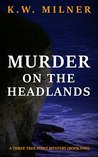 Murder on the Headlands (Three Tree Point Mystery Book 1)