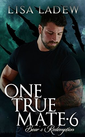 Bear's Redemption  (One True Mate, #6)