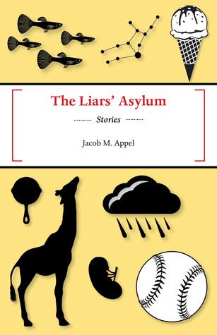 The Liars' Asylum by Jacob M. Appel