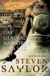 Um Gladiador só Morre Uma Vez