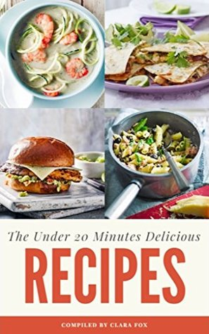 The Under 20 Minutes Delicious Recipes