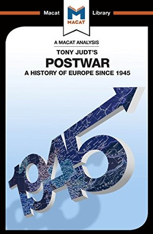 Postwar: A History of Europe Since 1945: A History of Europe Since 1945