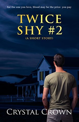 TWICE SHY (A SHORT STORY) Book 2: For the one you love, blood may be the price you pay (Once Bitten)