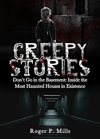 Creepy Stories Dont Go In The Basement Inside Most Haunted
