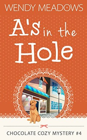 A's in the Hole (Chocolate Cozy Mystery #4)