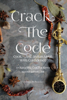 Crack The Code: Cook Any Indian Meal with Confidence