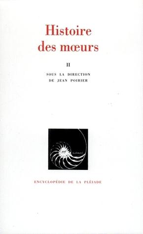 Histoire des moeurs. II, Modes et modèles por Jean Poirier