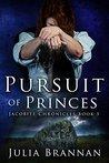 Pursuit of Princes (The Jacobite Chronicles #5)
