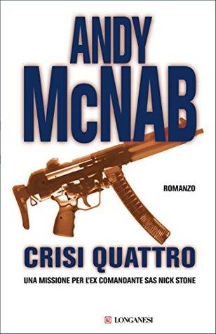 Crisi Quattro: Una missione per l'ex comandante SAS Nick Stone
