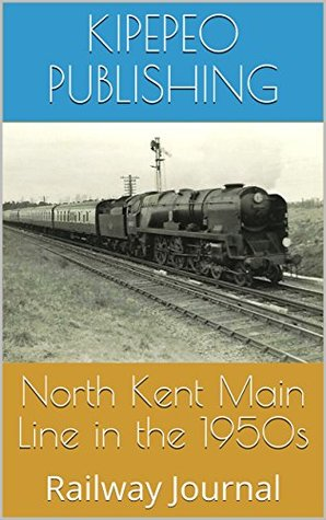 North Kent Main Line in the 1950s: Railway Journal