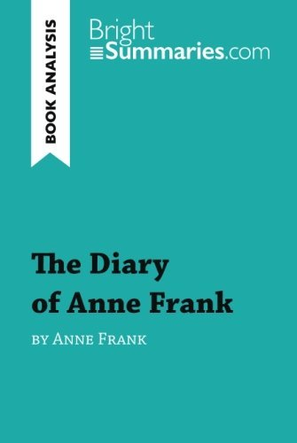 The Diary of Anne Frank (Book Analysis): Detailed Summary, Analysis and Reading Guide