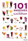 101 Smoothies: Mix and Enjoy!