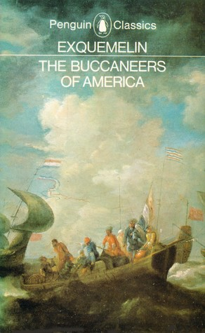 The buccaneers of america by Alexandre Olivier Exquemelin