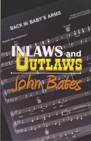 Inlaws and Outlaws - The DNA Mystery Of A Music Icon's Son by John     Bates
