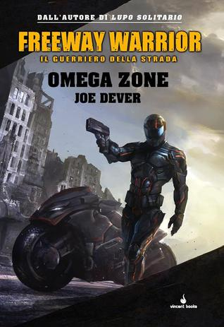 Omega Zone. Freeway Warrior il guerriero della strada
