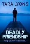 Deadly Friendship (D.I. Denis Hamilton #3)
