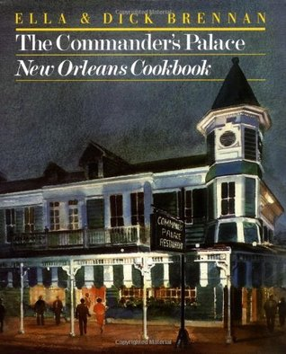 The Commander's Palace New Orleans Cookbook by Ella Brennan