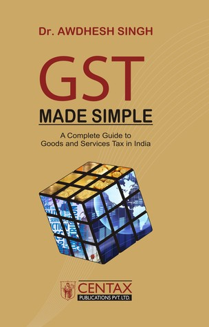 GST Made Simple: A Complete Guide to Goods and Services Tax in India