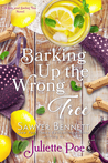 Barking Up the Wrong Tree by Juliette Poe