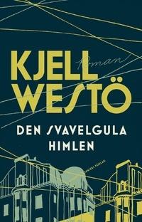 Den svavelgula himlen by Kjell Westö