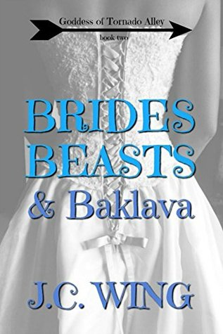 Brides, Beasts & Baklava by J.C. Wing