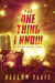 The One Thing I Know by Keelan Ellis