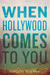 When Hollywood Comes to You