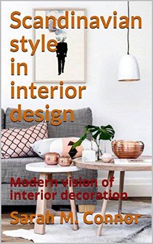 Scandinavian style in interior design: Modern vision of interior decoration