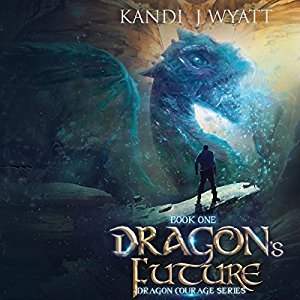 Dragon's Future (Dragon Courage, #1)