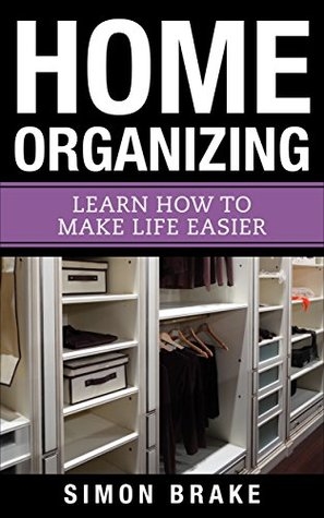 Download Home Organizing: Learn How To Make Life Easier EPUB