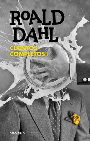 Cuentos completos I (Roald Dahl Cuentos completos, #1)